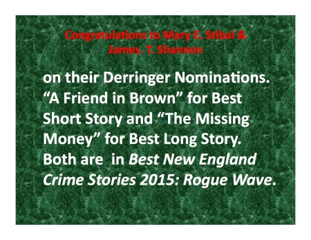 """Derringer Nominations for James T. Shannon, """"The Missing Money, Mary E. Stibal, """"A Friend in Brown."""""""